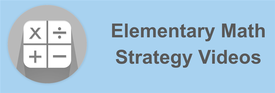 Elementary Math Strategies Videos